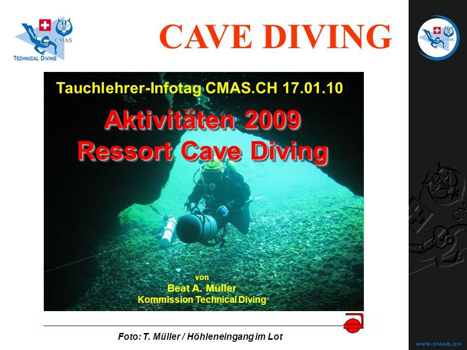 CAVE DIVING Unfallstatistiken Cave Diving (4) Verletzung der 5 Grundregeln 1) durchgehende Leine 2) Drittelsregel (Luft) 3) innerhalb MOD d.
