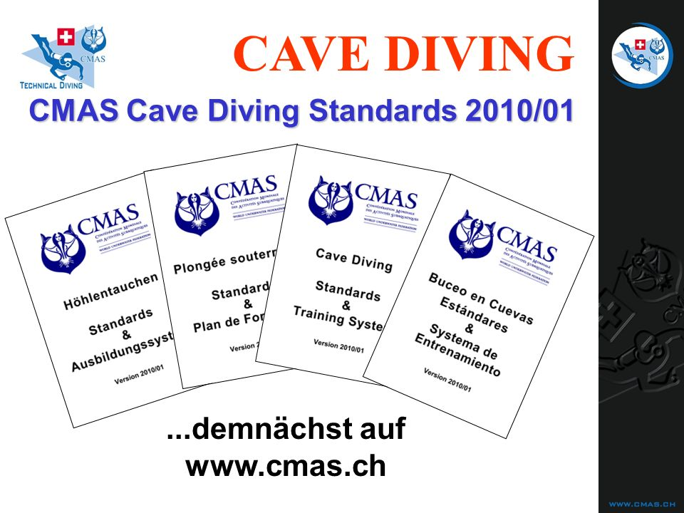 CAVE DIVING CMAS Cave Diving Standards 2010/01...demnächst auf www.cmas.ch