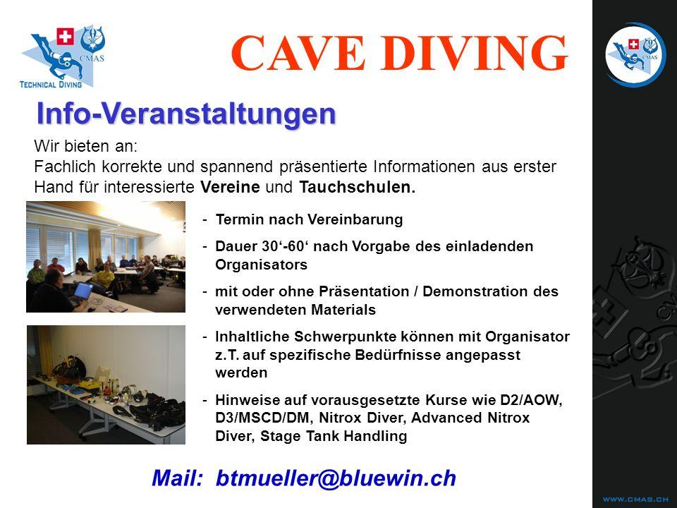 CAVE DIVING Info-Veranstaltungen Wir bieten an: Fachlich korrekte und spannend präsentierte Informationen aus erster Hand für interessierte Vereine un