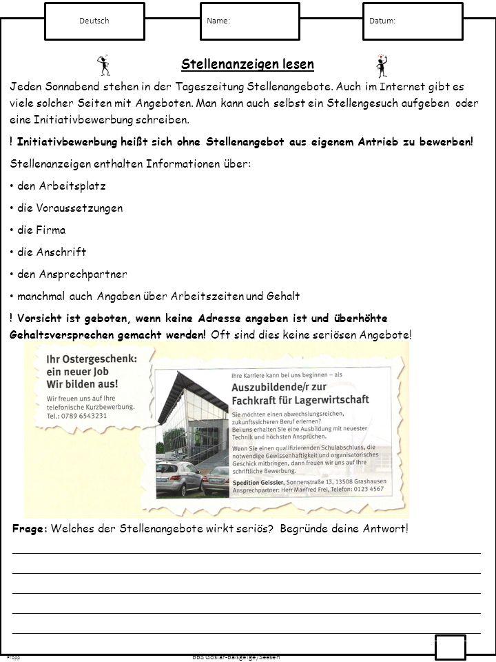 Deutsch Name:Datum: Propp BBS Goslar-Baßgeige/Seesen Jeden Sonnabend stehen in der Tageszeitung Stellenangebote. Auch im Internet gibt es viele solche