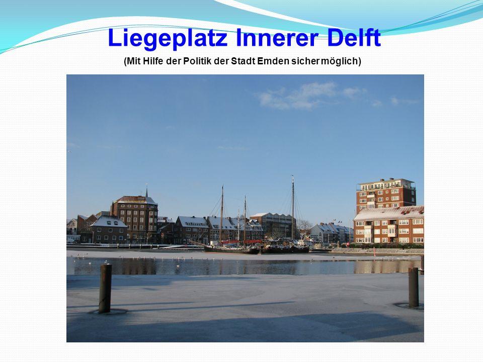 Liegeplatz Innerer Delft (Mit Hilfe der Politik der Stadt Emden sicher möglich)