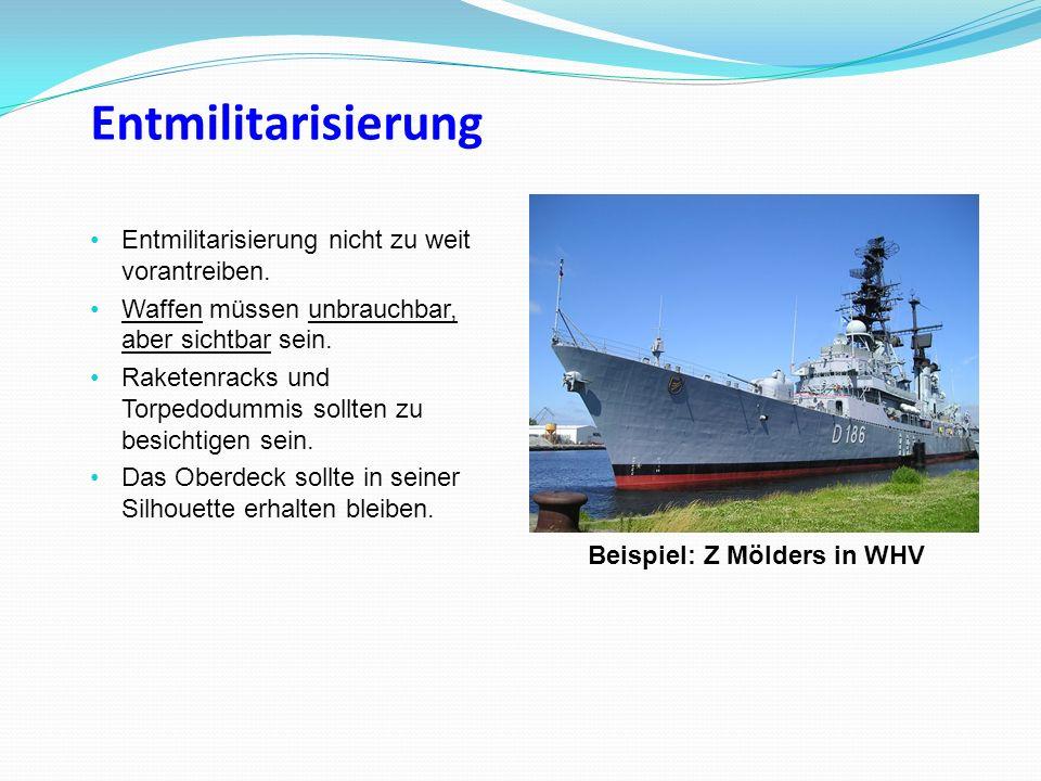 Entmilitarisierung Entmilitarisierung nicht zu weit vorantreiben. Waffen müssen unbrauchbar, aber sichtbar sein. Raketenracks und Torpedodummis sollte