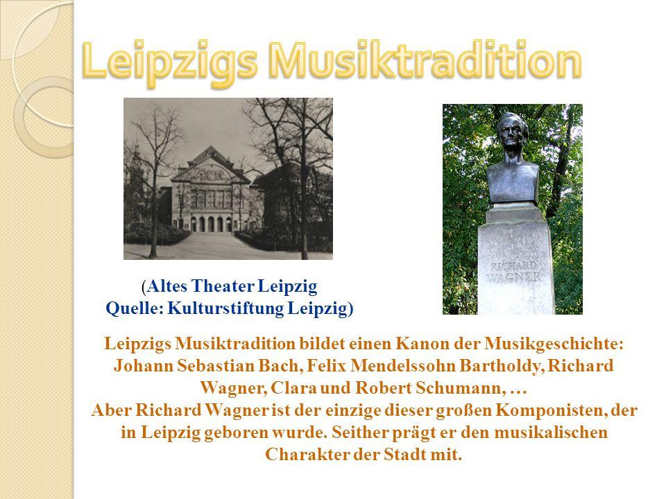 Leipzigs Musiktradition bildet einen Kanon der Musikgeschichte: Johann Sebastian Bach, Felix Mendelssohn Bartholdy, Richard Wagner, Clara und Robert S