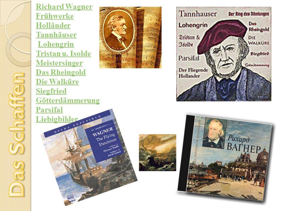Richard Wagner Frühwerke Holländer Tannhäuser Lohengrin Tristan u. Isolde Meistersinger Das Rheingold Die Walküre Siegfried Götterdämmerung Parsifal L