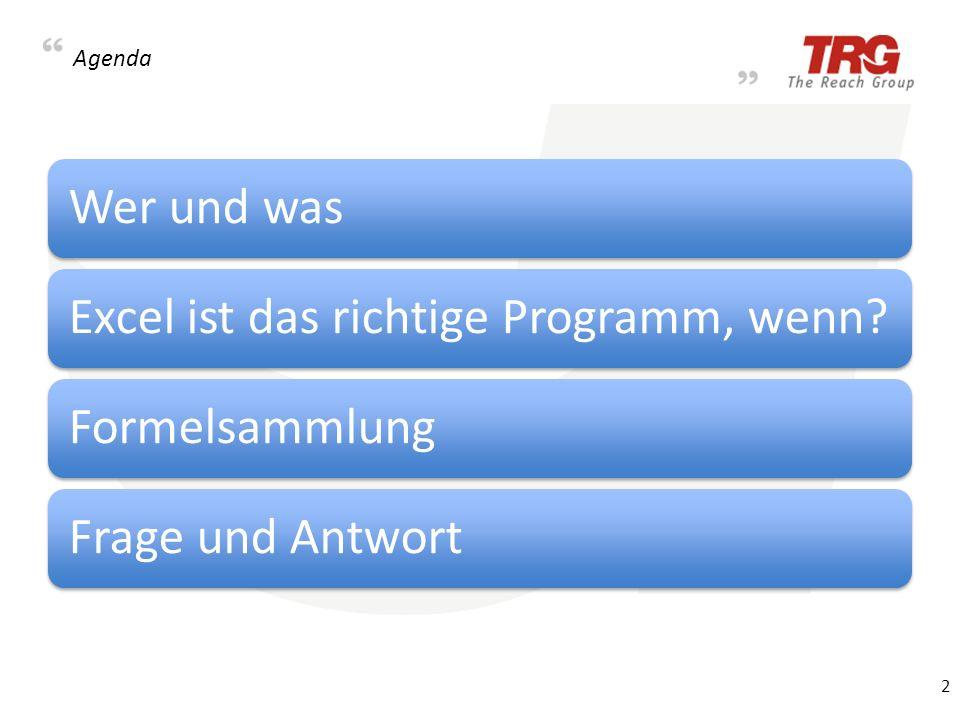 Agenda Wer und wasExcel ist das richtige Programm, wenn?Formelsammlung Frage und Antwort 2