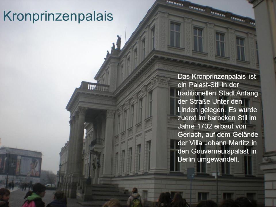 Kronprinzenpalais Das Kronprinzenpalais ist ein Palast-Stil in der traditionellen Stadt Anfang der Straße Unter den Linden gelegen. Es wurde zuerst im