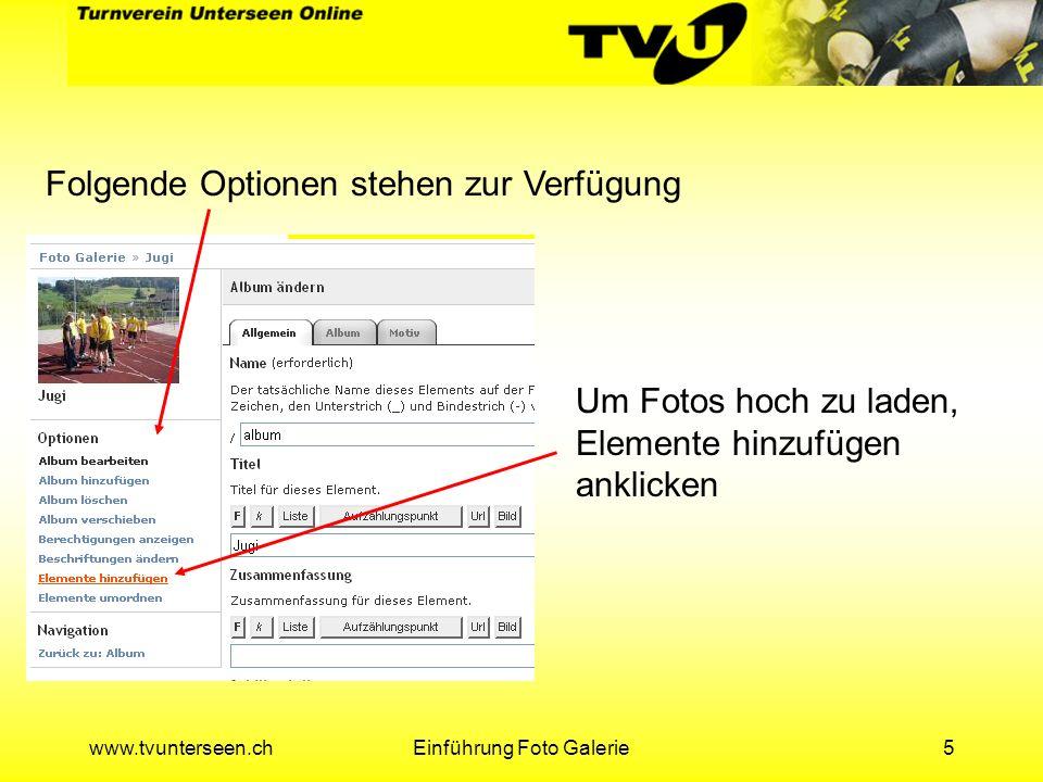 www.tvunterseen.chEinführung Foto Galerie16 Album anwählen, in welches die Fotos sollen, oder Neues Album erstellen