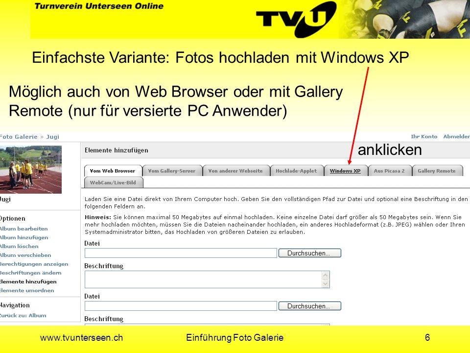www.tvunterseen.chEinführung Foto Galerie17 Neues Album: Name angeben, keine Leer- und Sonderzeichen Titel angeben, ä, ö und ü vermeiden.