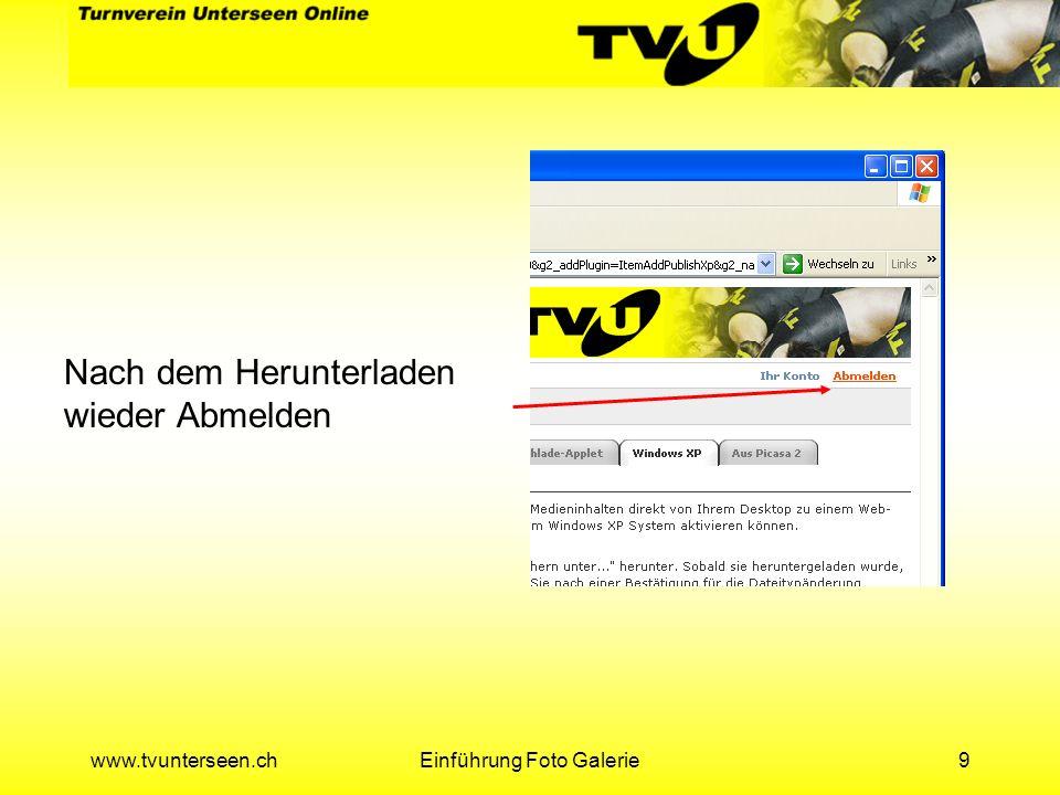 www.tvunterseen.chEinführung Foto Galerie20 Auflösung der Bilder anwählen, 800 x 600 oder 1024 x 768 Weiter klicken