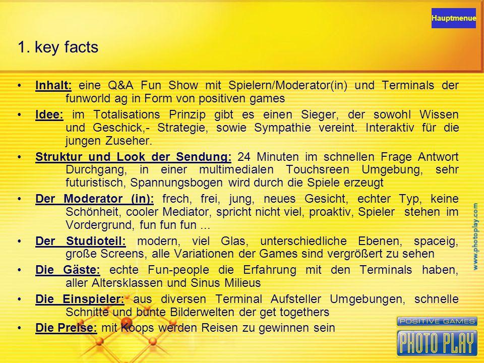 1.key facts 26 oder 48 Minuten Länge einer Sendung wöchentliches Format - evt.