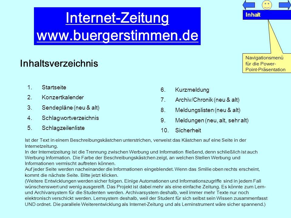 Internet-Zeitung www.buergerstimmen.de Inhaltsverzeichnis 1.Startseite 2.Konzertkalender 3.Sendepläne (neu & alt) 4.Schlagwortverzeichnis 5.Schlagzeil