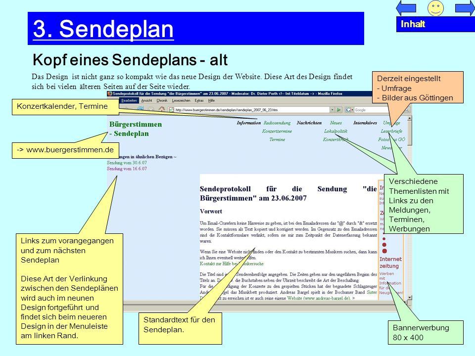 Kopf eines Sendeplans - alt 3. Sendeplan Das Design ist nicht ganz so kompakt wie das neue Design der Website. Diese Art des Design findet sich bei vi