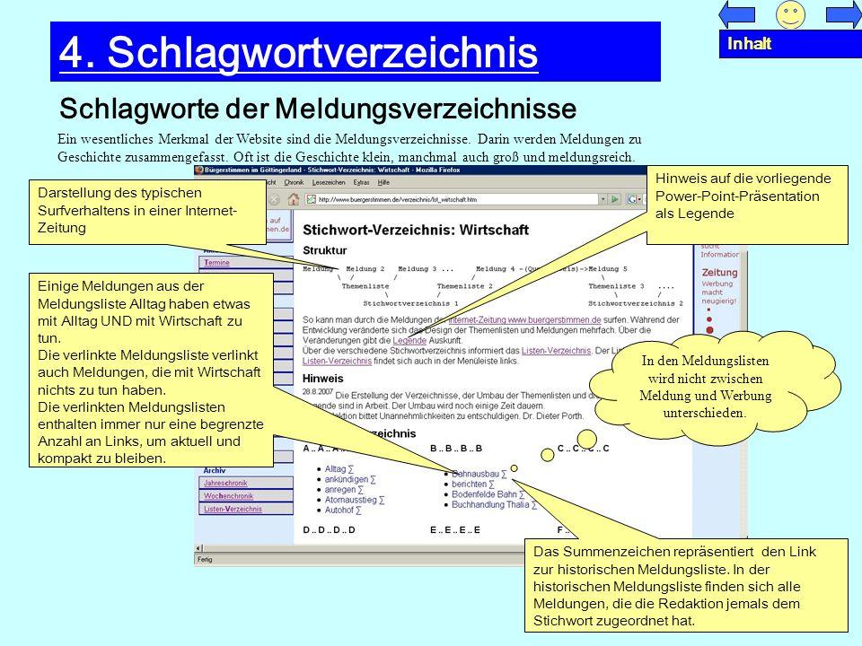 Schlagworte der Meldungsverzeichnisse 4. Schlagwortverzeichnis Ein wesentliches Merkmal der Website sind die Meldungsverzeichnisse. Darin werden Meldu
