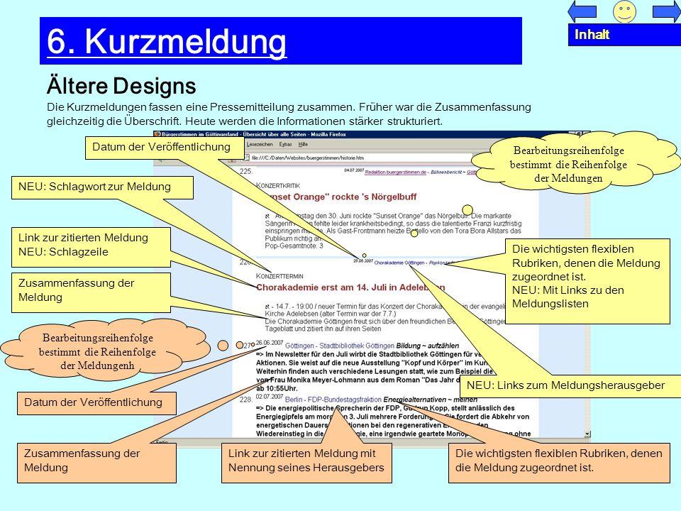 Ältere Designs 6. Kurzmeldung Die Kurzmeldungen fassen eine Pressemitteilung zusammen. Früher war die Zusammenfassung gleichzeitig die Überschrift. He