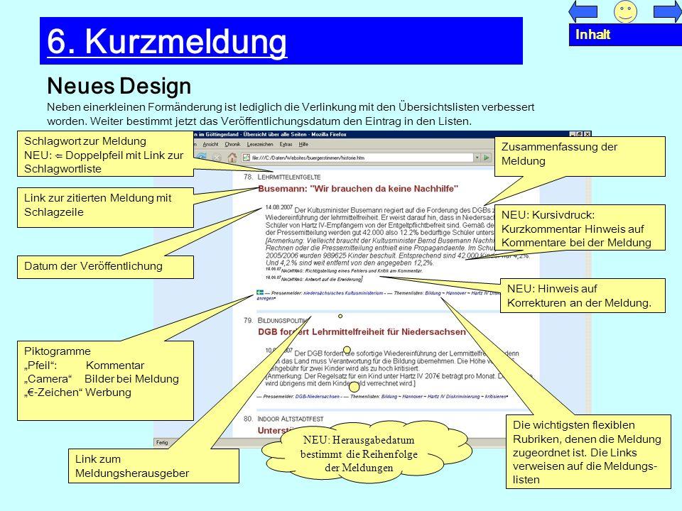 Neues Design 6. Kurzmeldung Neben einerkleinen Formänderung ist lediglich die Verlinkung mit den Übersichtslisten verbessert worden. Weiter bestimmt j
