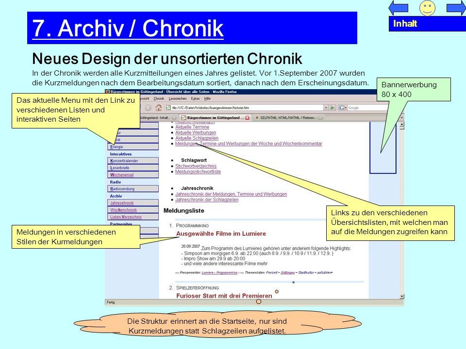 Neues Design der unsortierten Chronik 7. Archiv / Chronik In der Chronik werden alle Kurzmitteilungen eines Jahres gelistet. Vor 1.September 2007 wurd