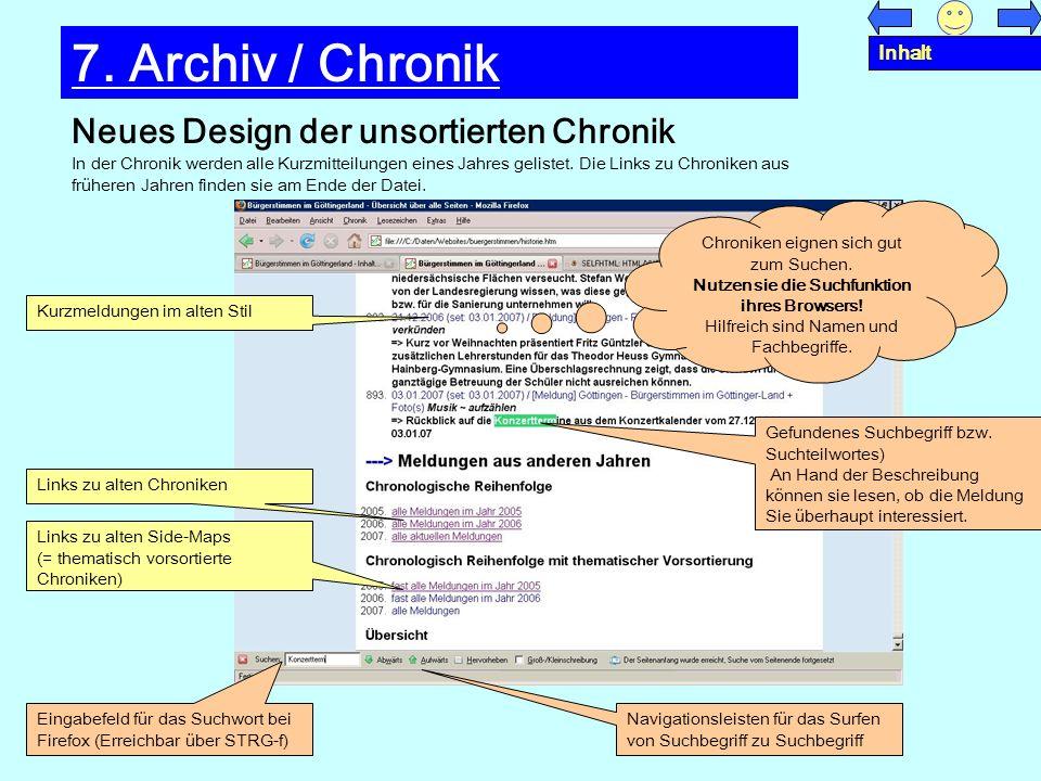 Neues Design der unsortierten Chronik 7. Archiv / Chronik In der Chronik werden alle Kurzmitteilungen eines Jahres gelistet. Die Links zu Chroniken au