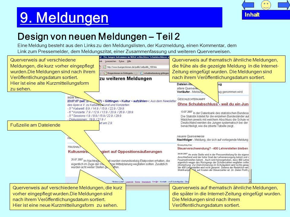 Design von neuen Meldungen – Teil 2 9. Meldungen Eine Meldung besteht aus den Links zu den Meldungslisten, der Kurzmeldung, einen Kommentar, dem Link