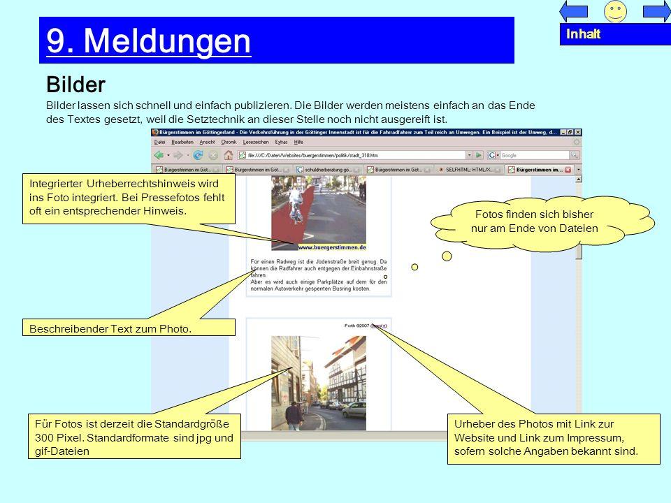 Bilder 9. Meldungen Bilder lassen sich schnell und einfach publizieren. Die Bilder werden meistens einfach an das Ende des Textes gesetzt, weil die Se