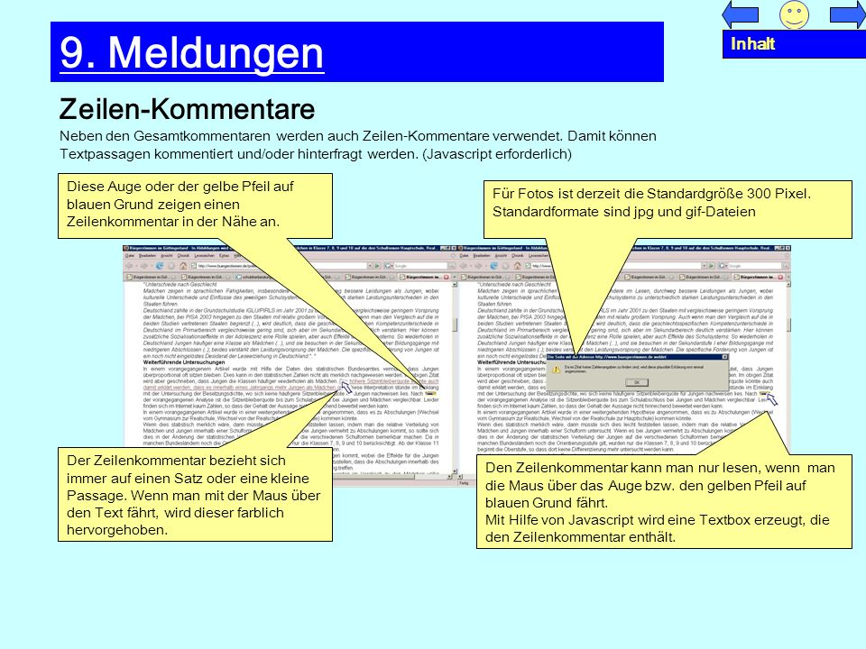 Zeilen-Kommentare 9. Meldungen Neben den Gesamtkommentaren werden auch Zeilen-Kommentare verwendet. Damit können Textpassagen kommentiert und/oder hin