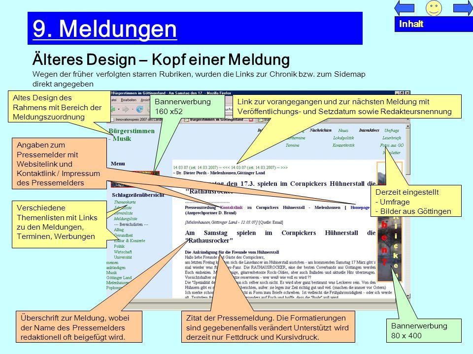 Älteres Design – Kopf einer Meldung 9. Meldungen Wegen der früher verfolgten starren Rubriken, wurden die Links zur Chronik bzw. zum Sidemap direkt an
