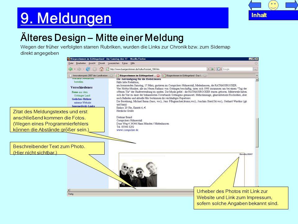 Älteres Design – Mitte einer Meldung 9. Meldungen Wegen der früher verfolgten starren Rubriken, wurden die Links zur Chronik bzw. zum Sidemap direkt a