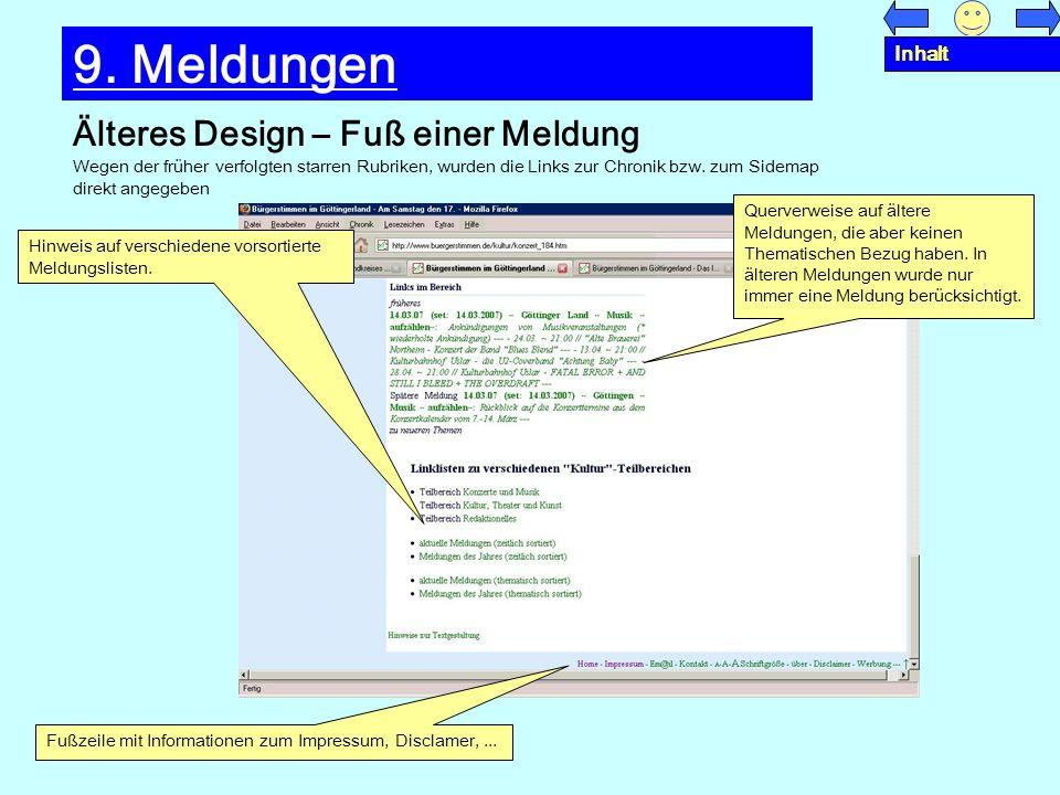 Älteres Design – Fuß einer Meldung 9. Meldungen Wegen der früher verfolgten starren Rubriken, wurden die Links zur Chronik bzw. zum Sidemap direkt ang
