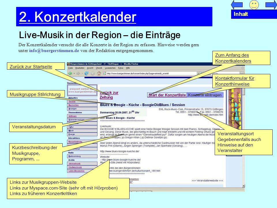 Live-Musik in der Region – die Einträge 2. Konzertkalender Der Konzertkalender versucht die alle Konzerte in der Region zu erfassen. Hinweise werden g
