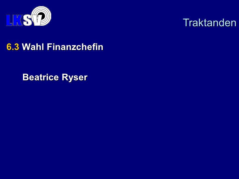 6.3 Wahl Finanzchefin Beatrice Ryser Traktanden