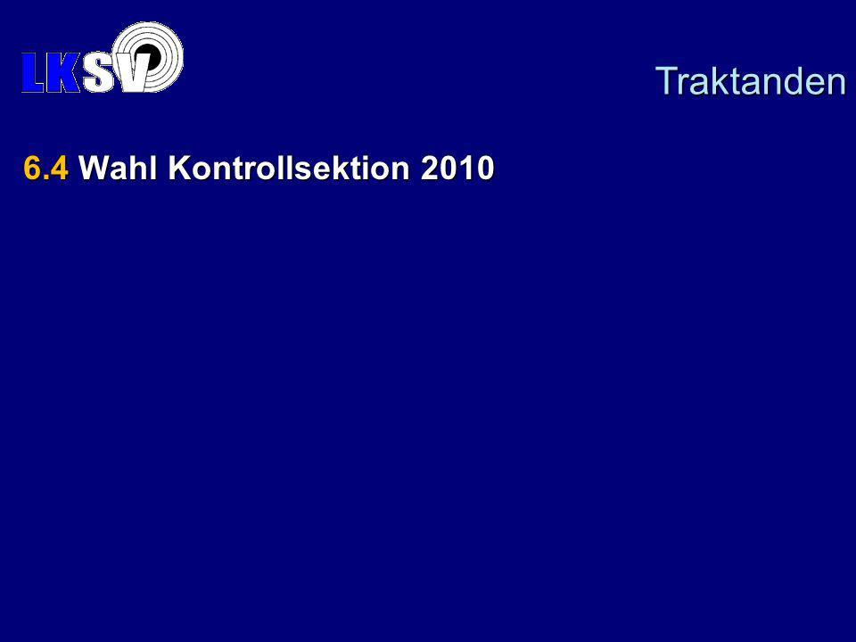 6.4 Wahl Kontrollsektion 2010 Traktanden