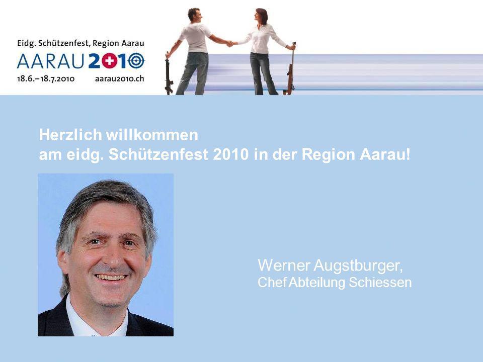 Herzlich willkommen am eidg. Schützenfest 2010 in der Region Aarau.