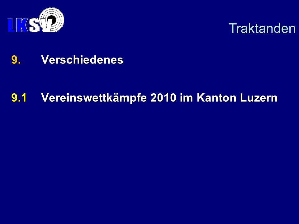 9.Verschiedenes 9.1Vereinswettkämpfe 2010 im Kanton Luzern Traktanden