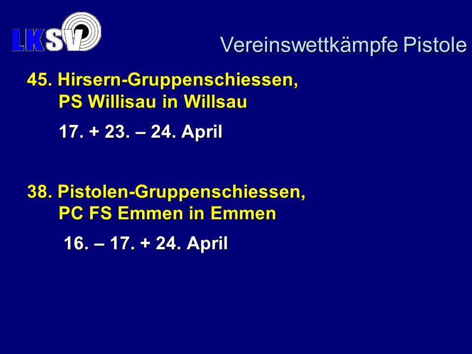Vereinswettkämpfe Pistole 45. Hirsern-Gruppenschiessen, PS Willisau in Willsau 17.