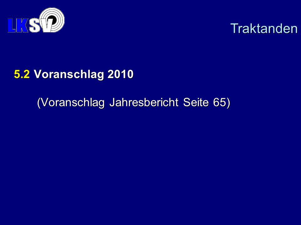 5.2Voranschlag 2010 (Voranschlag Jahresbericht Seite 65) Traktanden