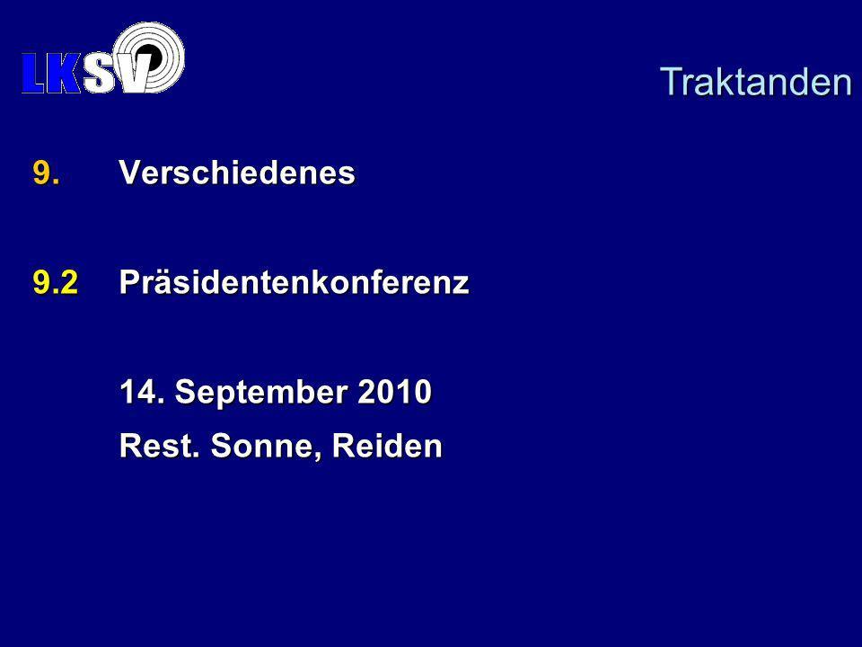 9.Verschiedenes 9.2Präsidentenkonferenz 14. September 2010 Rest. Sonne, Reiden Traktanden