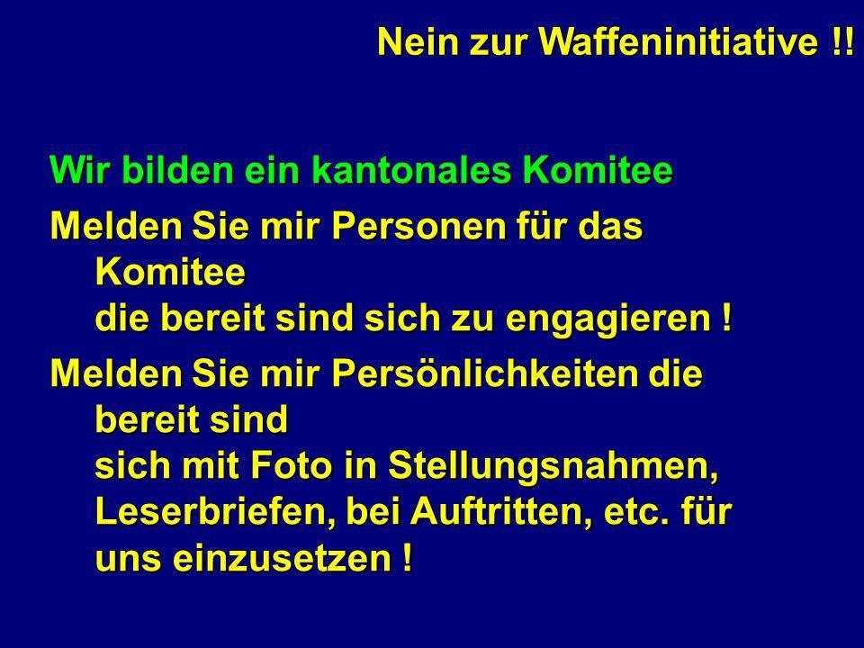 Nein zur Waffeninitiative !.