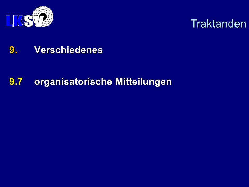 9.Verschiedenes 9.7organisatorische Mitteilungen Traktanden