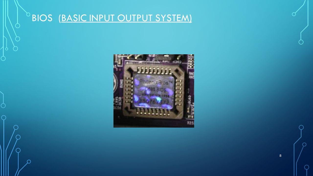BIOS (BASIC INPUT OUTPUT SYSTEM) 8