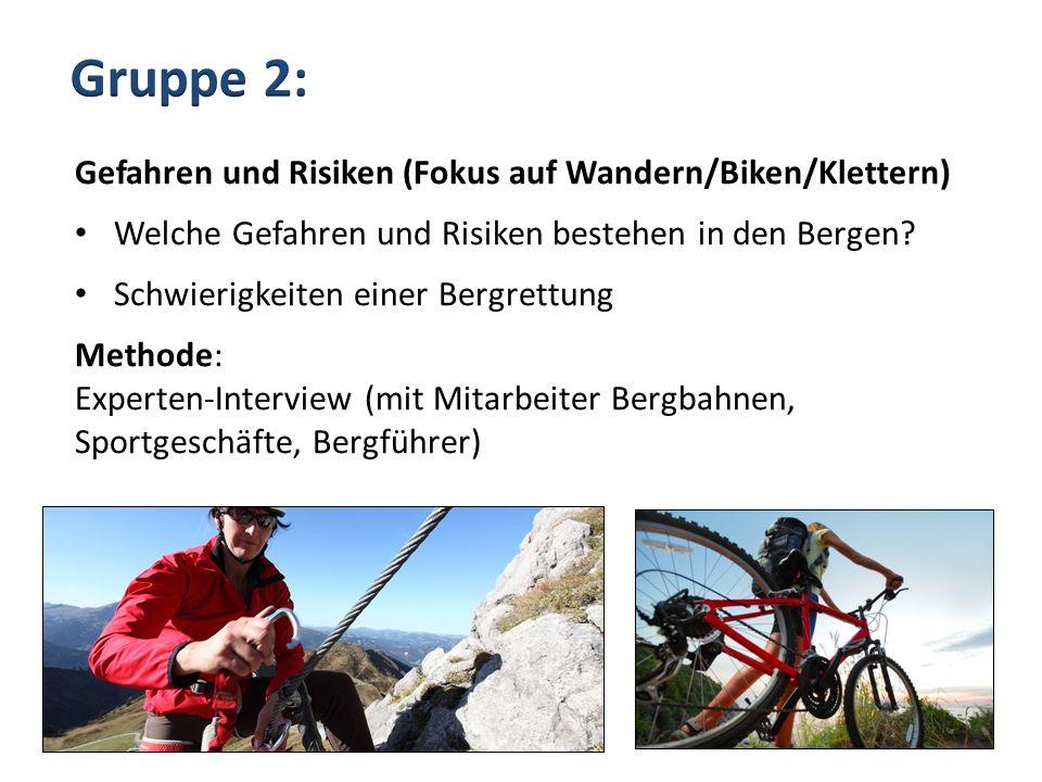 Gefahren und Risiken (Fokus auf Wandern/Biken/Klettern) Welche Gefahren und Risiken bestehen in den Bergen? Schwierigkeiten einer Bergrettung Methode:
