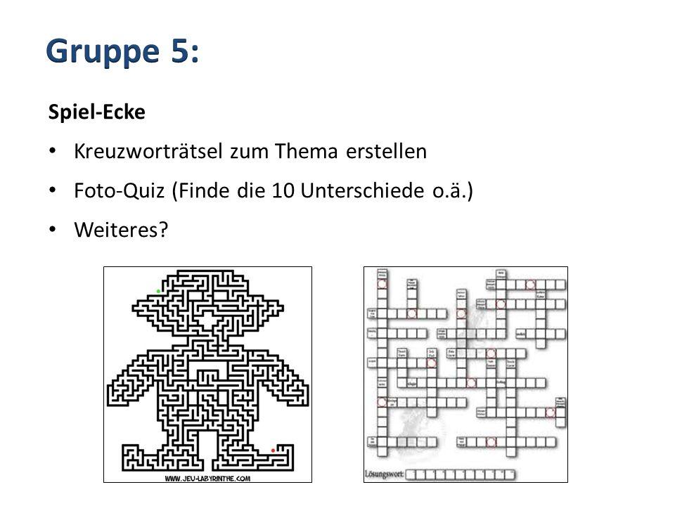 Spiel-Ecke Kreuzworträtsel zum Thema erstellen Foto-Quiz (Finde die 10 Unterschiede o.ä.) Weiteres?