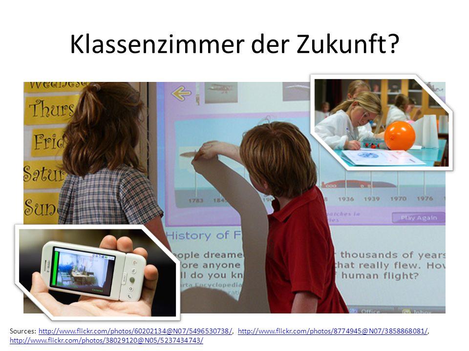 Klassenzimmer der Zukunft? Sources: http://www.flickr.com/photos/60202134@N07/5496530738/, http://www.flickr.com/photos/8774945@N07/3858868081/,http:/