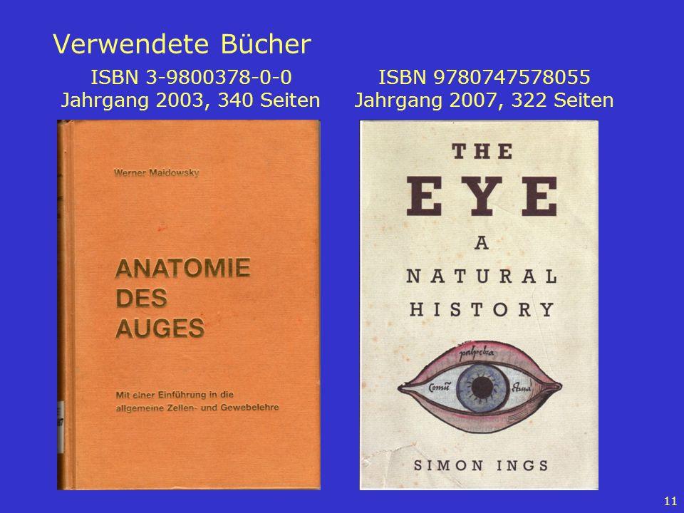 11 Verwendete Bücher ISBN 3-9800378-0-0 Jahrgang 2003, 340 Seiten ISBN 9780747578055 Jahrgang 2007, 322 Seiten