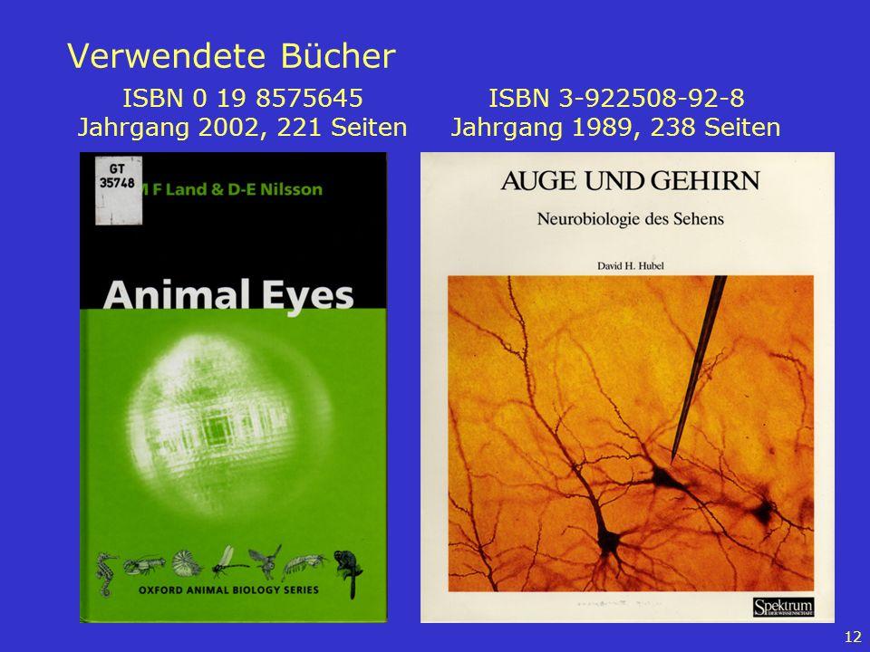 12 Verwendete Bücher ISBN 0 19 8575645 Jahrgang 2002, 221 Seiten ISBN 3-922508-92-8 Jahrgang 1989, 238 Seiten
