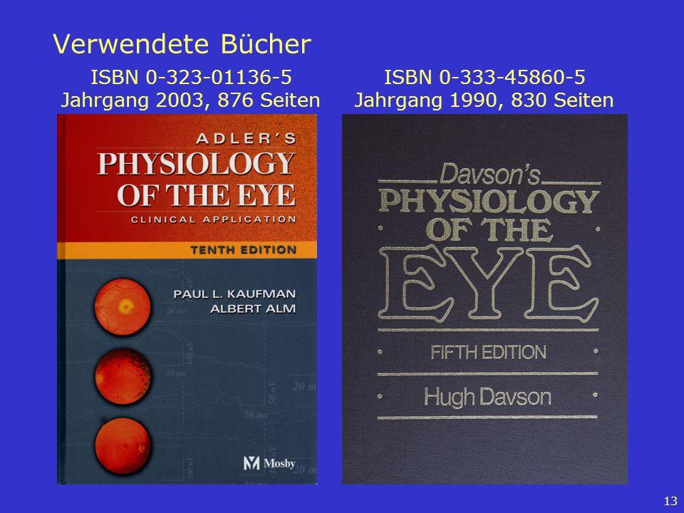 13 Verwendete Bücher ISBN 0-323-01136-5 Jahrgang 2003, 876 Seiten ISBN 0-333-45860-5 Jahrgang 1990, 830 Seiten