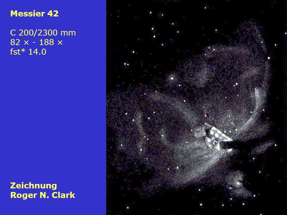72 Messier 42 C 200/2300 mm 82 × - 188 × fst* 14.0 Zeichnung Roger N. Clark