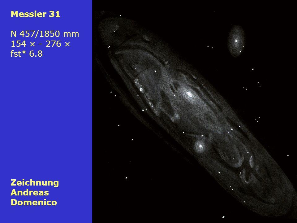 76 Messier 31 N 457/1850 mm 154 × - 276 × fst* 6.8 Zeichnung Andreas Domenico