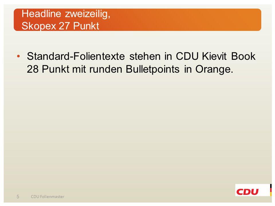Verlaufsdiagramm-Headline Quellen in CDU Kievit 12 Punkt, Position 0,28 / 17,99 15 CDU Folienmaster
