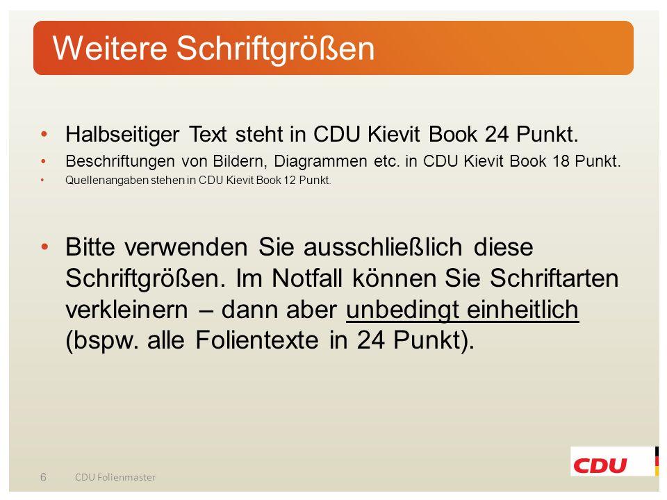 Standard-Folientexte stehen in CDU Kievit Book 28 Punkt mit runden Bulletpoints in Orange. 5 CDU Folienmaster Headline zweizeilig, Skopex 27 Punkt