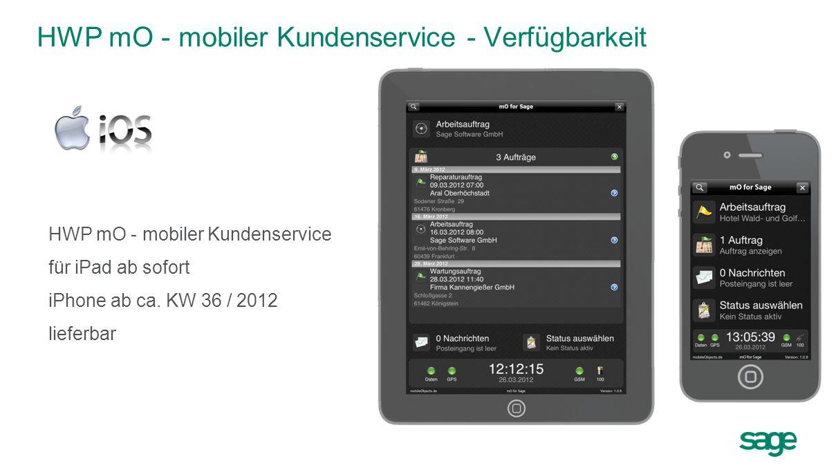 HWP mO - mobiler Kundenservice - Verfügbarkeit HWP mO - mobiler Kundenservice für iPad ab sofort iPhone ab ca. KW 36 / 2012 lieferbar