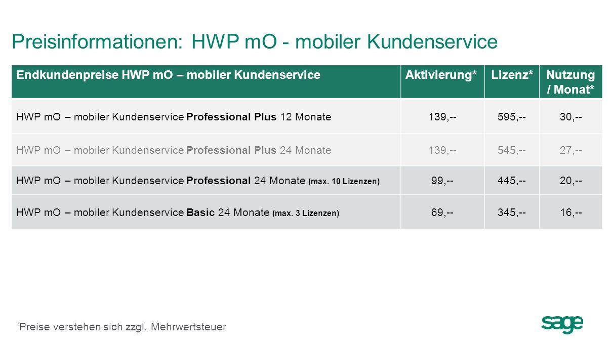 Preisinformationen: HWP mO - mobiler Kundenservice Endkundenpreise HWP mO – mobiler KundenserviceAktivierung*Lizenz*Nutzung / Monat* HWP mO – mobiler